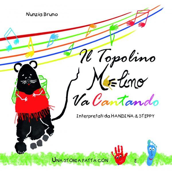 """Libro per Bambini """"Il Topolino Melino va Cantando"""", illustrato con le Impronte di Manine e Piedini."""