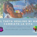 Il Theta Healing mi ha cambiato la vita - impronte si trasformano