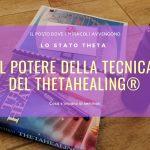 Il potere della tecnica del  ThetaHealing® - Nunzia Bruno insegnante certificata