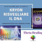 Kryon risvegliare il DNA - Theta Healing