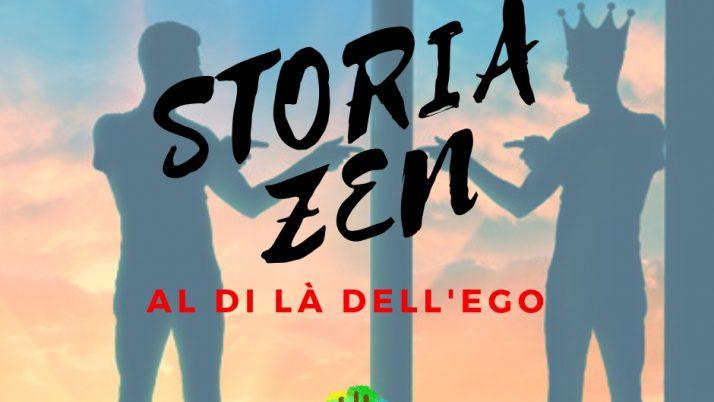 Al di là dell'Ego – Storia Zen