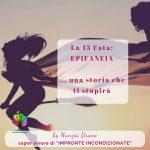 La 13 Fata: Epifaneia ... il dono di ogni fata