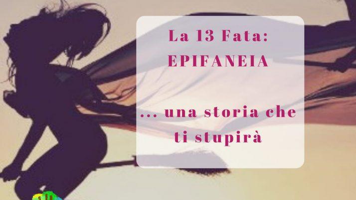 La 13 Fata: Epifaneia … il dono di ogni fata