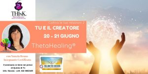 Seminario Theta Healing® TU E IL CREATORE – Nunzia Bruno – Giugno 2020