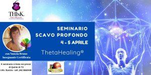 Theta Healing® seminario SCAVO PROFONDO – Nunzia Bruno – Aprile 2020