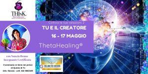 Theta Healing® seminario TU E IL CREATORE – Nunzia Bruno – Maggio 2020
