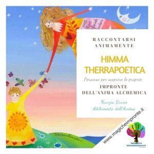 """Le Impronte dell'anima Alchemica, """"HIMMA THerraPoetica"""". Una """"terapia"""" che contatta il proprio mondo immaginale attraverso un percorso dentro sé stessi."""