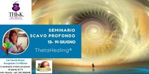 Seminario Theta Healing® SCAVO PROFONDO – Nunzia Bruno – Giugno 2020