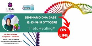 Theta Healing ® On-Line -seminario DNA Base – Nunzia Bruno – Ottobre 2020
