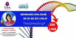 Theta Healing ® ON-LINE -seminario DNA BASE – Nunzia Bruno – Luglio 2020