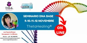 Theta Healing ® On-Line -seminario DNA Base – Nunzia Bruno – Novembre 2020