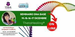 Theta Healing ® On-Line -seminario DNA Base – Nunzia Bruno – Dicembre 2020