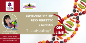 Seminario Theta Healing® RHYTHM per un Peso Perfetto – Nunzia Bruno – Gennaio 2021
