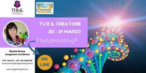 Theta Healing ® On-Line – seminario TU E IL CREATORE – Nunzia Bruno – Marzo 2021