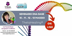 Theta Healing ® On-Line -seminario DNA Base – Nunzia Bruno – Maggio 2021