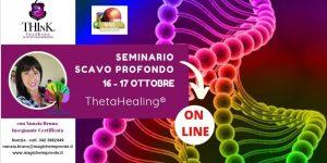 Seminario Theta Healing®-on line- seminario SCAVO PROFONDO – Nunzia Bruno – Ottobre 2021