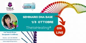 Theta Healing ® On-Line -seminario DNA Base – Nunzia Bruno – Ottobre 2021